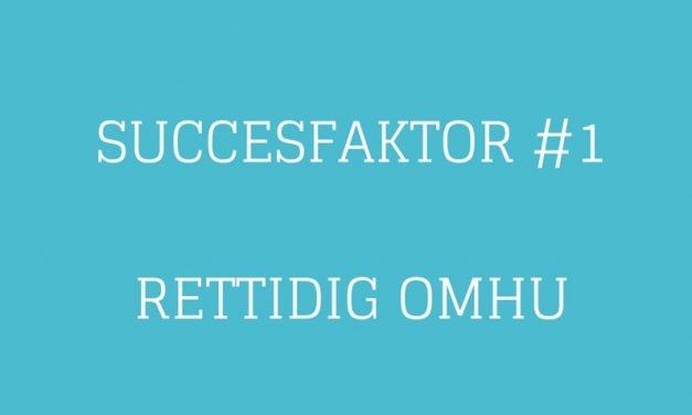 Succesfaktor #1 Rettidig Omhu