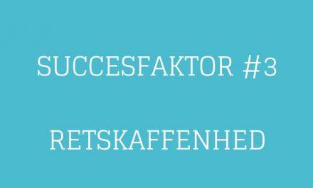 Succesfaktor #3 Retskaffenhed